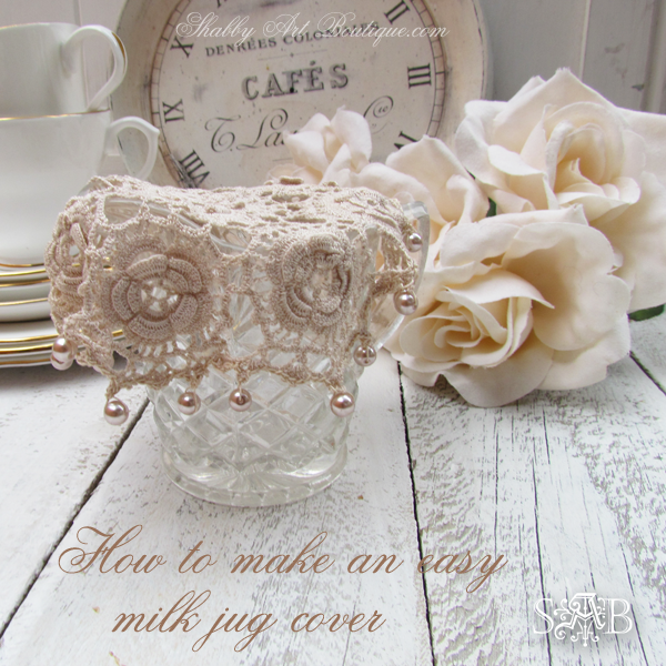 Shabby Art Boutique - how to make an easy milk jug cover