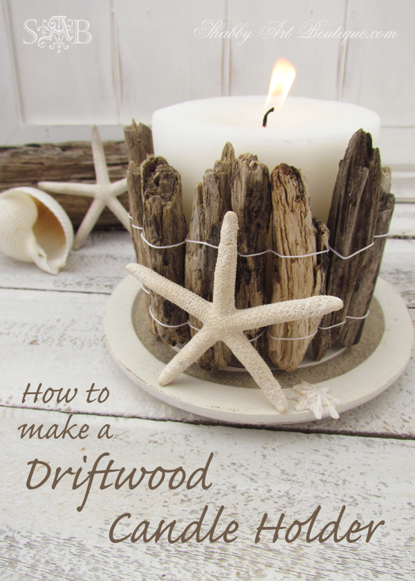 Shabby-Art-Boutique-How-to-make-a-driftwood-candle-holder.png