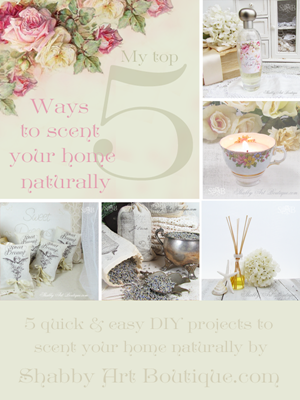 Shabby Art Boutique - 5 DIY scented home projects