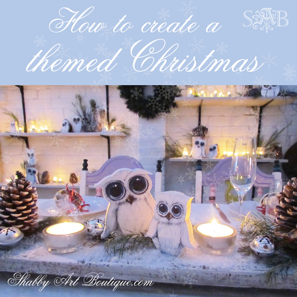 Shabby Art Boutique - how to create a themed Christmas