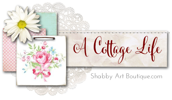 Shabby Art Boutique - A Cottage Life series blog event