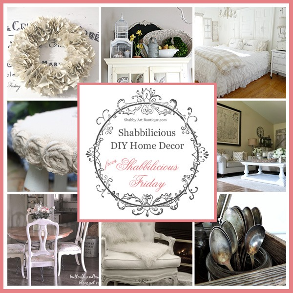 25 Diy Decorating Projects That You Are Inspired To Do: Shabbilicious DIY Home Décor Ideas