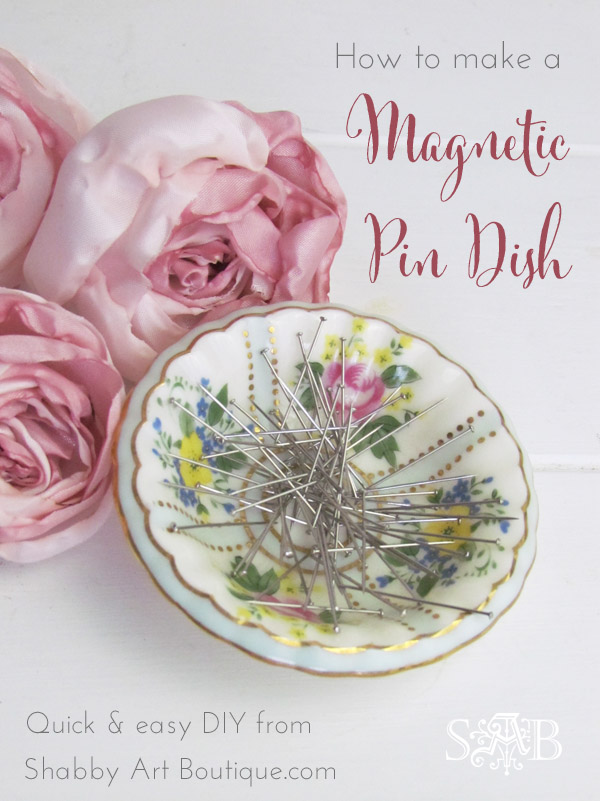 Shabby Art Boutique - DIY Magnetic Pin Dish