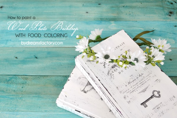 How to paint a wood photo backdrop with food coloring (1) 650 copy