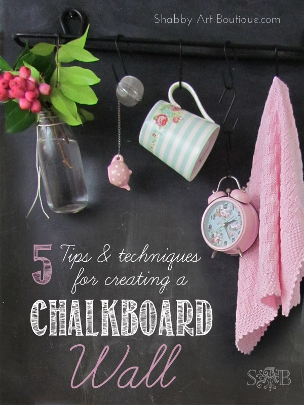 Shabby Art Boutique - 5 tips for creating a chalkboard wall