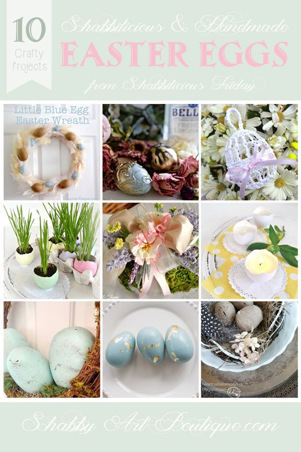 10 shabbilicious and handmade Easter Egg projects from Shabbilicious Friday