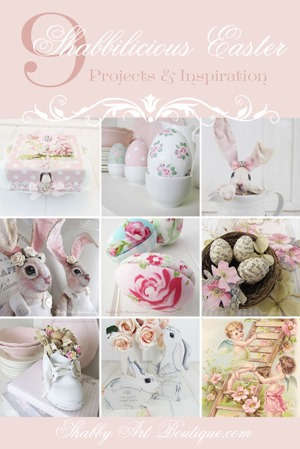 9 Shabbilicious Easter projects and inspiration from Shabby Art Boutique