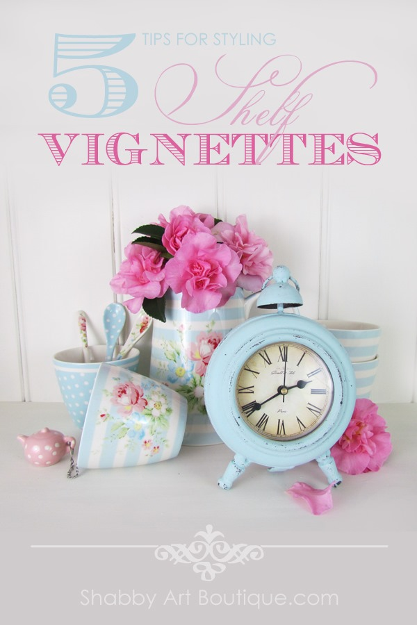 5 tips for styling shelf vignettes by Shabby Art Boutique. Click now to get these fabulous easy tips that you can implement in your own home or PIN for later.