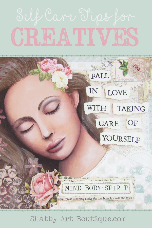 Self Care Tips for Creatives by Shabby Art Boutique