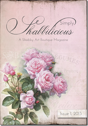 Simply Shabbilicious Magazine - Issue 1 - Free read online magazine by Shabby Art Boutique