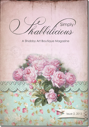 Simply Shabbilicious magazine - issue 2  - Free read online magazine by Shabby Art Boutique