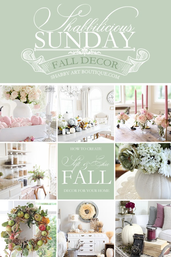 Want to know how to create soft and chic fall decor for your home? Visit Shabbilicious Sunday at Shabby Art Boutique to see the 8 featured bloggers who have embraced this look for the early fall season.