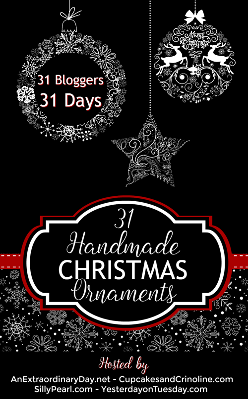 31 Handmade Christmas Ornaments brought to you by 31 Bloggers over 31 Days