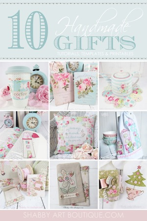 10 Handmade Gift Tutorials and Patterns By Shabby Art Boutique