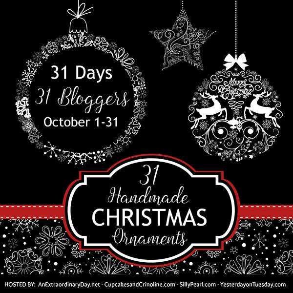 31 Days 31 Bloggers 31 Handmade Christmas Ornaments Blog Hop - October 1-31 2016 - AnExtraordinaryDay.net