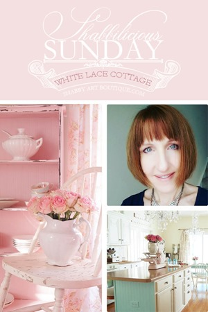 Shabbilicious Sunday featuring White Lace Cottage on Shabby Art Boutique