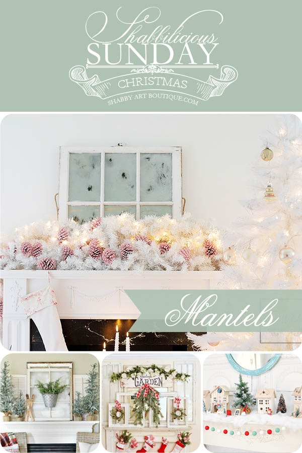 Christmas mantel inspiration for Shabbilicious Sunday at Shabby Art Boutique