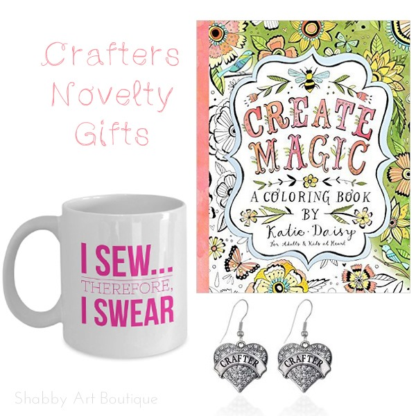 Gift Guide for Crafters - Novelty Gifts I Shabby Art Boutique