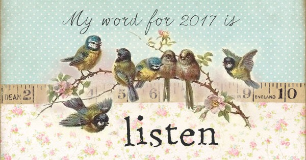 My word for 2017 is listen - Shabby art Boutique