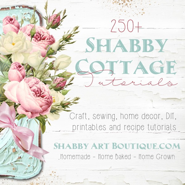 250  Shabby & Cottage Tutorials by Shabby Art Boutique