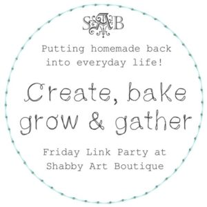 Create, Bake, Grow & Gather Link Party #256