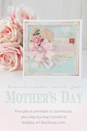 Handmade card for Mother's Day - free printable for download at Shabby Art Boutique
