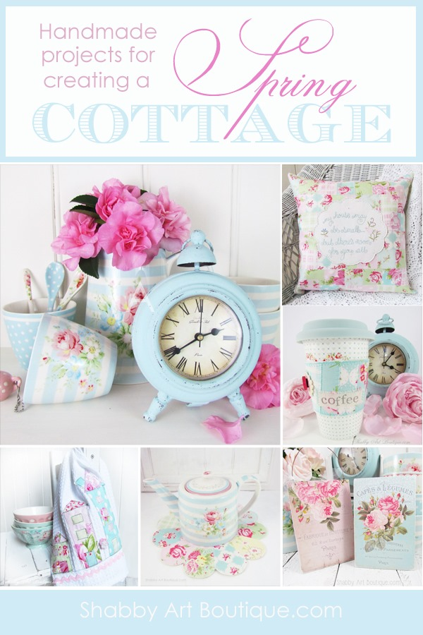 Handmade projects for creating a Spring Cottage by Shabby Art Boutique