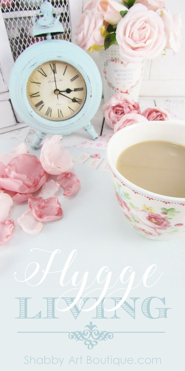 How I embraced a hygge lifestyle - Shabby Art Boutique