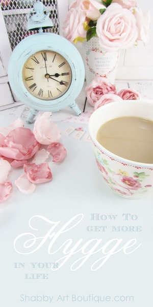 How to get more hygge in your life - Shabby Art Boutique