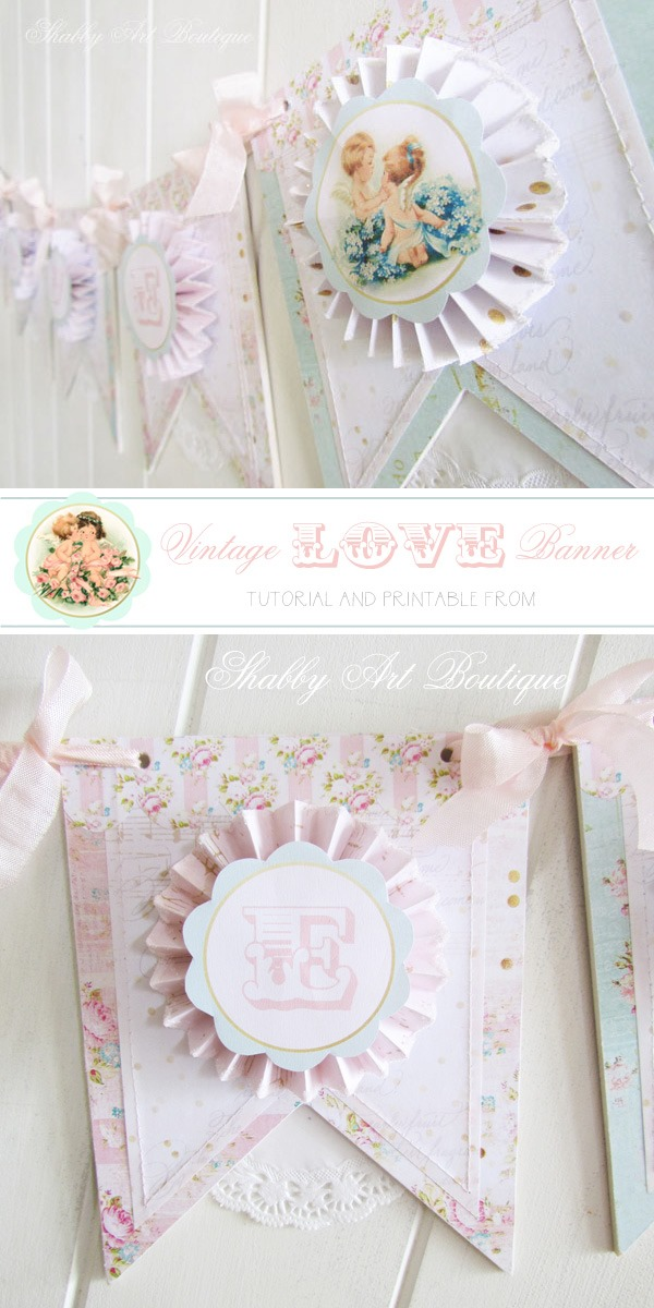 Tutorial and printable for making vintage LOVE banner for Valentines Day from Shabby Art Boutique