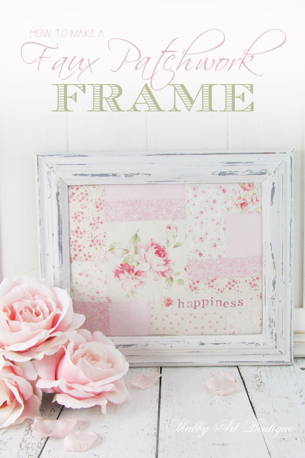 How to make a faux patchwork frame in less than an hour - tutorial on Shabby Art Boutique