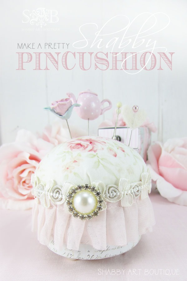 How to make this pretty shabby pincushion by Shabby Art Boutique