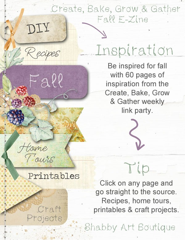 60 pages of Fall inspiration from the Create, Bake, Grow & Gather Party Features E-Zine at Shabby Art Boutique