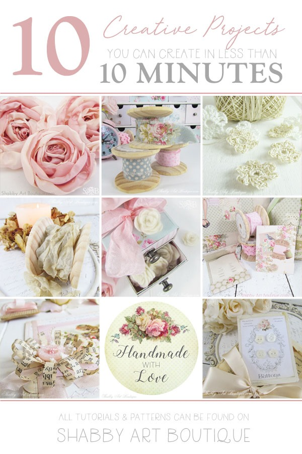 10 creative projects you can make in less than 10 minutes - tutoriasl and patterns available on Shabby Art Boutique