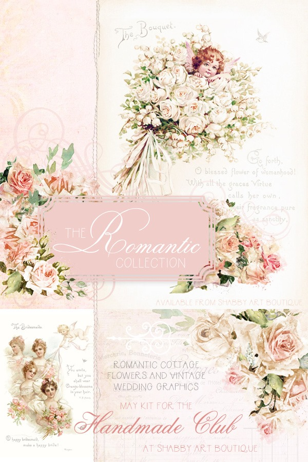 Beautiful cottage flowers and vintage wedding graphics combine to create the Romantic Collection kit for The Handmade Club - Shabby Art Boutique in May