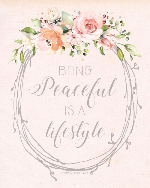 Being peaceful is a lifestyle quote - available as an instant download from Shabby Art Boutique