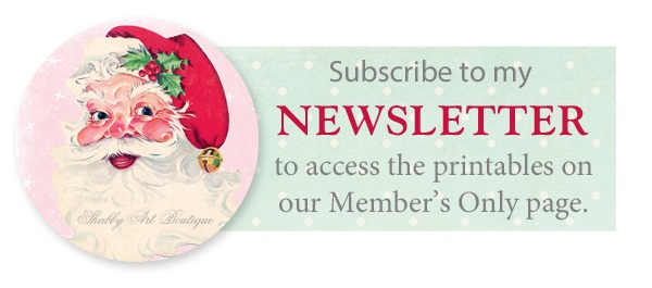 Subscribe to my newsletter to access the free printables on our private members page at Shabby Art Boutique