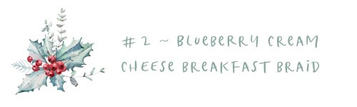 2 - blueberry cream cheese breakfast braid